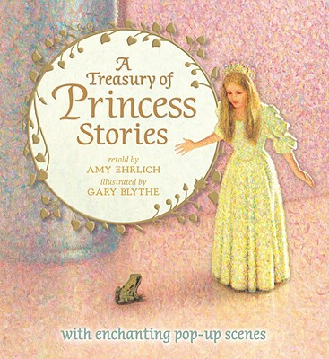 A Treasury of Princess Stories By Ehrlich, Amy (RTL)/ Blythe, Gary (ILT)