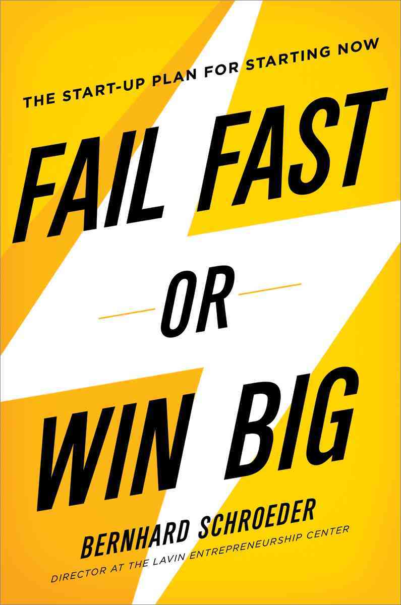 Fail Fast or Win Big By Schroeder, Bernhard
