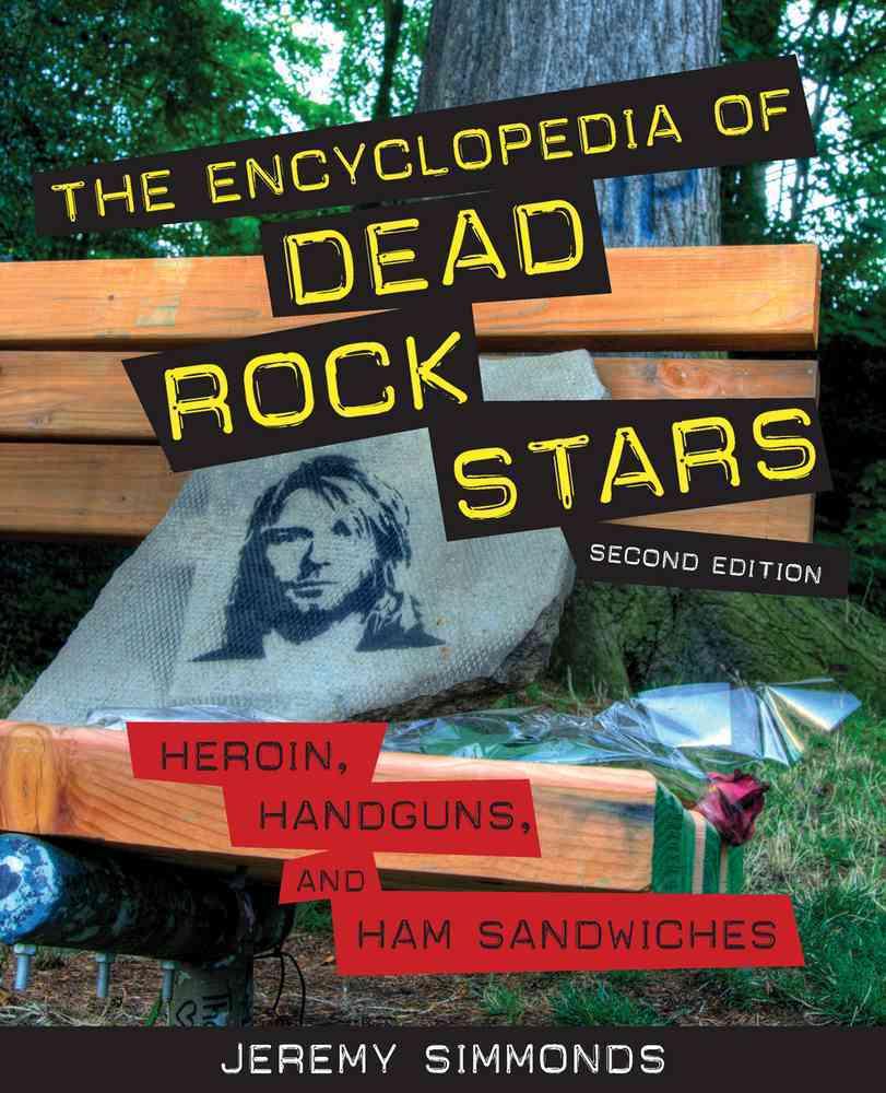 The Encyclopedia of Dead Rock Stars By Simmonds, Jeremy